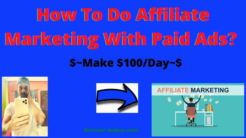 How To Do Affiliate Marketing With Paid Ads