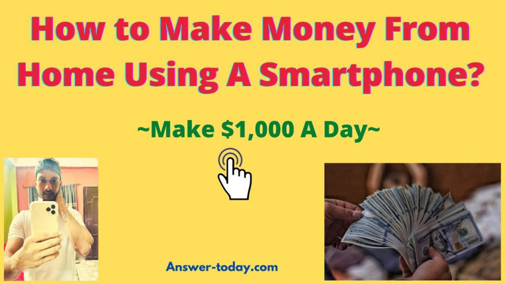 How to Make Money From Home Using A Smartphone