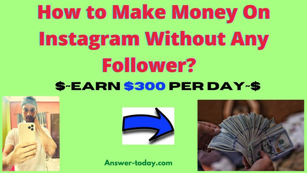 How to Make Money On Instagram Without Any Follower?