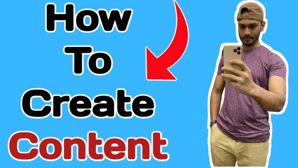 How to Start Creating Content As A Beginner