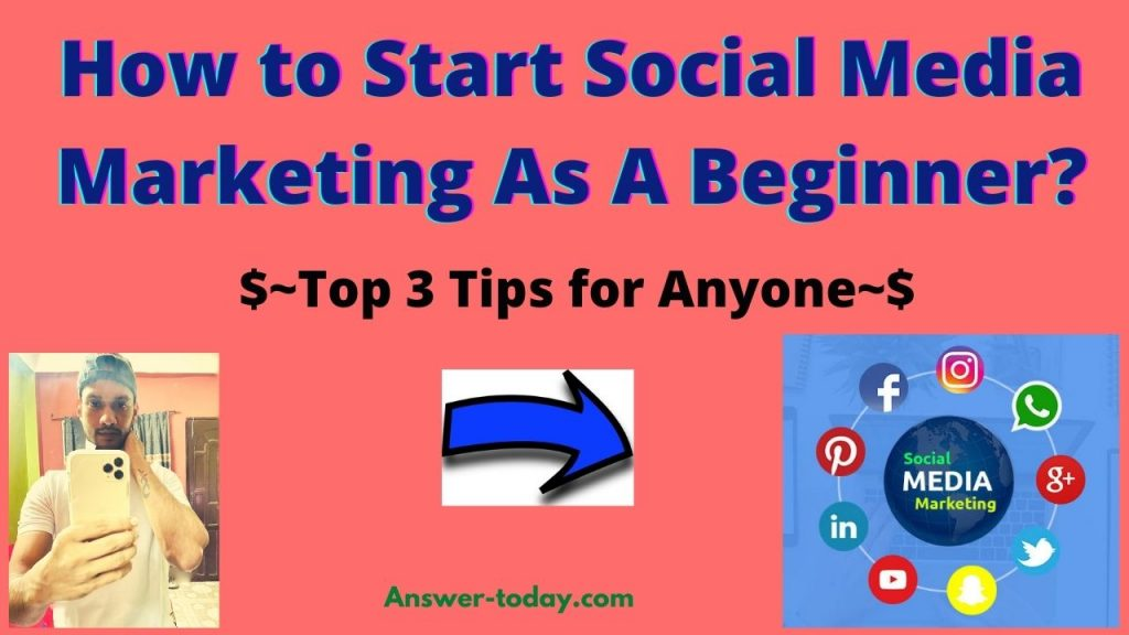 How to Start Social Media Marketing As A Beginner