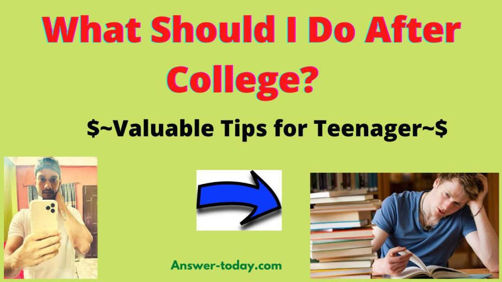 What Should I Do After College