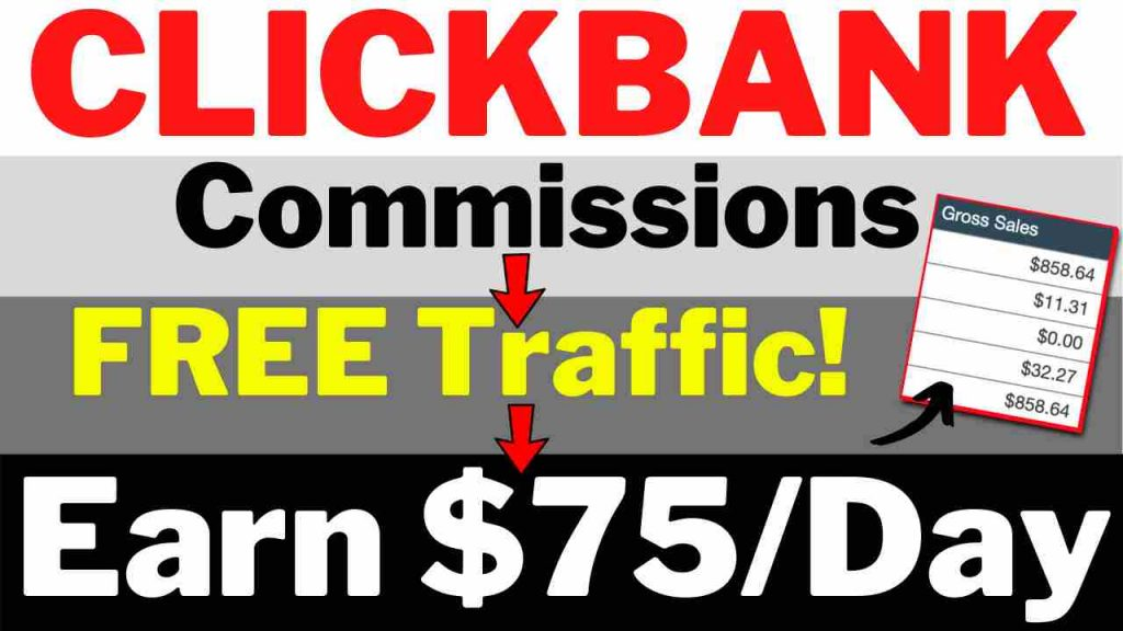 How to Make Clickbank Commissions with Free Traffic
